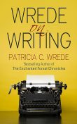 Wrede on Writing, Patricia Wrede
