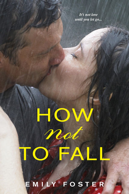 How Not To Fall, Emily Foster