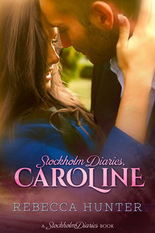 Stockholm Diaries, Caroline, Rebecca Hunter