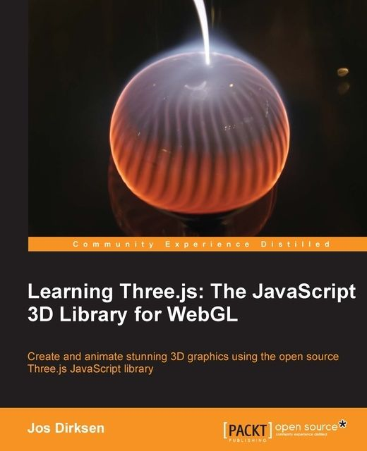 Learning Three.js: The JavaScript 3D Library for WebGL,