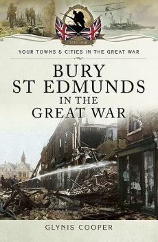 Bury St Edmunds in the Great War, Glynis Cooper