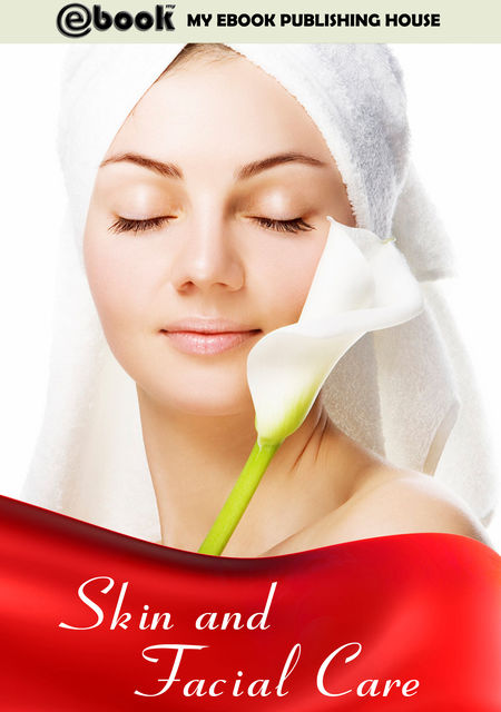 Skin and Facial Care, My Ebook Publishing House
