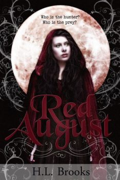 Red August, H.L. Brooks