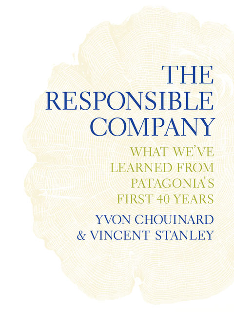 Responsible Company, Yvon Chouinard, Vincent Stanley