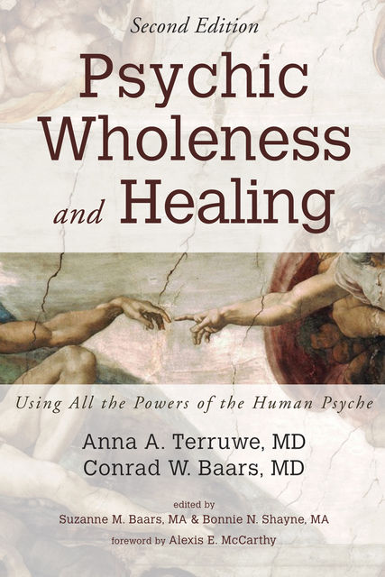 Psychic Wholeness and Healing, Second Edition, Conrad W. Baars, Anna A. Terruwe