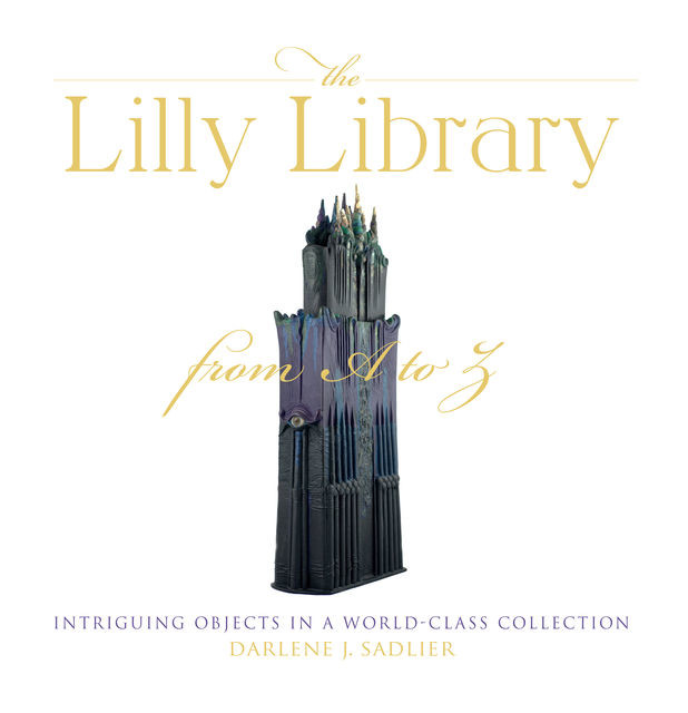 The Lilly Library from A to Z, Darlene J.Sadlier