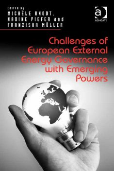 Challenges of European External Energy Governance with Emerging Powers, Michèe Knodt