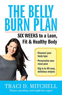The Belly Burn Plan, Traci D. Mitchell