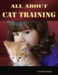 All About Cat Training, Charlotte Kobetis