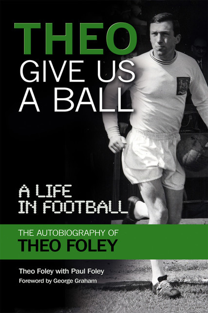 Theo Give Us a Ball, Paul Foley, Theo Foley