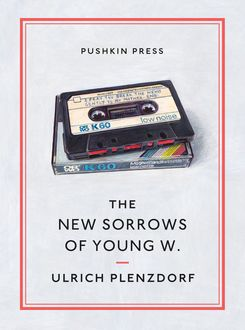 The New Sorrows of Young W, Ulrich Plenzdorf