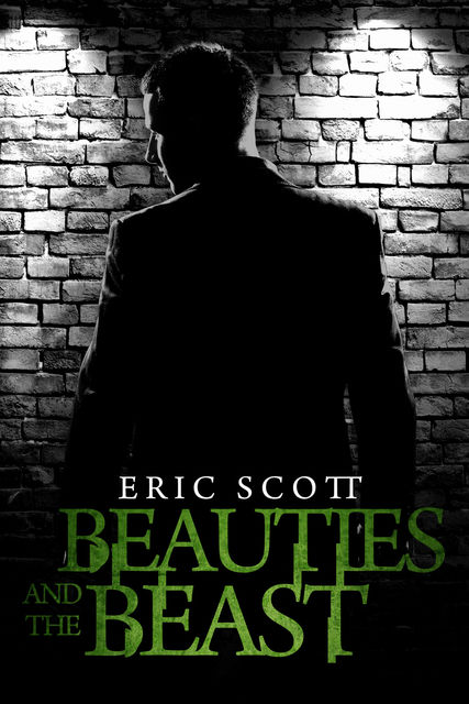Beauties and the Beast, Eric Scott