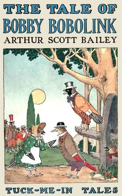 The Tale of Bobby Bobolink / Tuck-me-In Tales, Arthur Scott Bailey