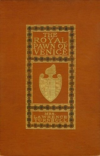 The Royal Pawn of Venice / A Romance of Cyprus,