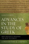 Advances in the Study of Greek, Constantine R. Campbell