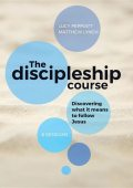 The Discipleship Course, Matthew Lynch, Lucy Peppiatt
