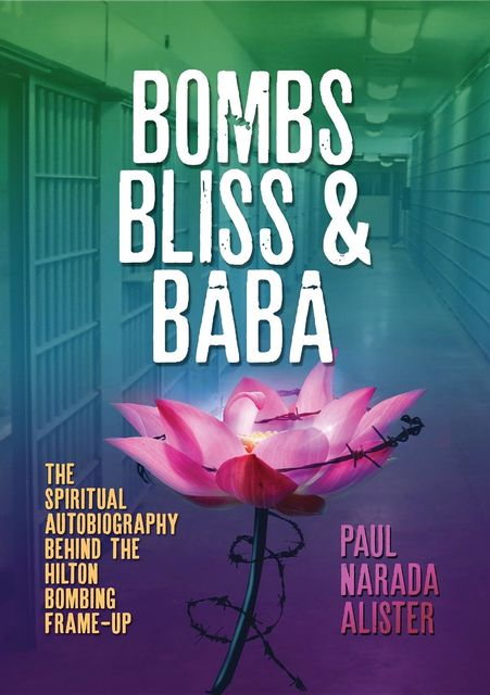 Bombs, Bliss and Baba, Paul Narada Alister