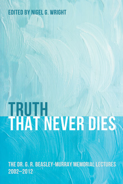 Truth That Never Dies, Nigel G. Wright