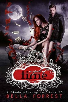 A Shade of Vampire 10: A Spell of Time, Bella Forrest