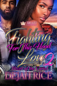 Fighting For This Hood Love 2, Dejah Rice
