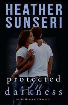 Protected in Darkness, Heather Sunseri