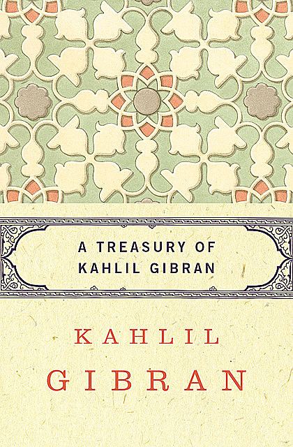 A Treasury of Kahlil Gibran, Kahlil Gibran