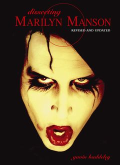 Dissecting Marilyn Manson, Gavin Baddeley