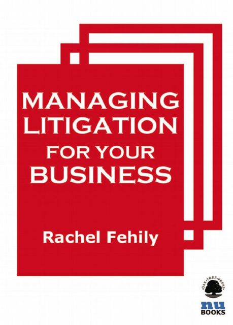 Managing Litigation for Your Business, Rachel Fehily
