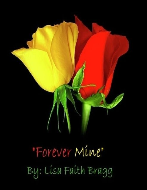 Forever Mine, Lisa Faith Bragg