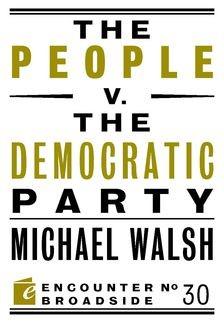 The People v. the Democratic Party, Michael Walsh