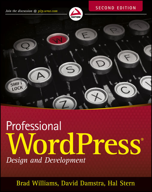 Professional WordPress®: Design and Development, Brad Williams