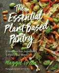 The Essential Plant-Based Pantry, Maggie Green
