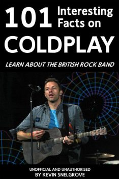 101 Interesting Facts on Coldplay, Kevin Snelgrove