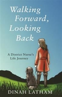 Walking Forward, Looking Back, Dinah Latham