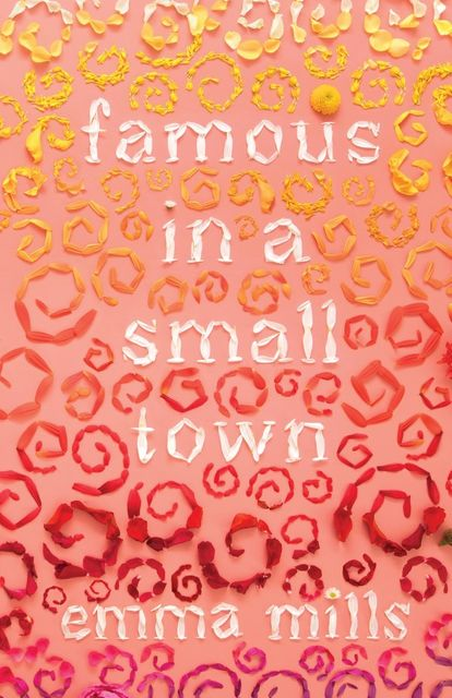 Famous in a Small Town, Emma Mills