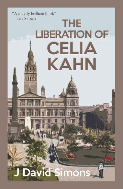 The Liberation of Celia Kahn, J David Simons
