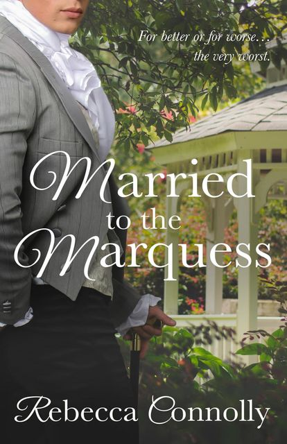 Married to the Marquess, Rebecca Connolly
