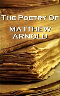 Matthew Arnold, The Poetry Of, Matthew Arnold