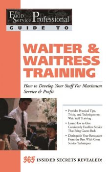 The Food Service Professional Guide to Waiter & Waitress Training, Lora Arduser