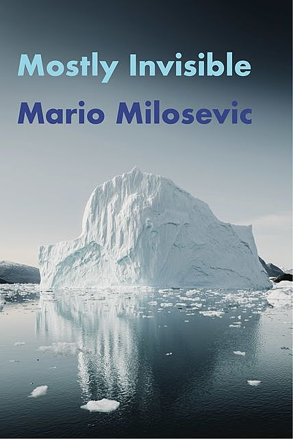 Mostly Invisible, Mario Milosevic
