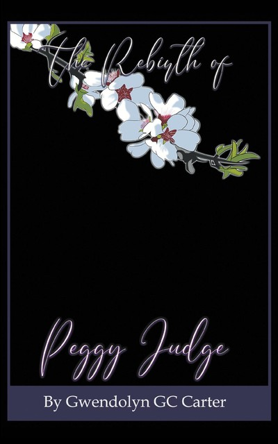 The Rebirth of Peggy Judge, Gwendolyn GC Carter