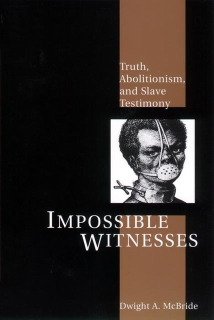 Impossible Witnesses, Dwight McBride