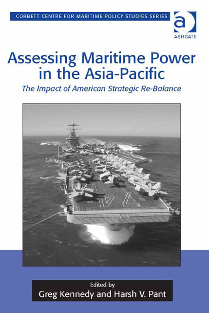 Assessing Maritime Power in the Asia-Pacific, Greg Kennedy