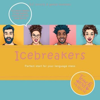 Icebreakers. Perfect start for your language class, Beate Baylie, Karin Schweizer