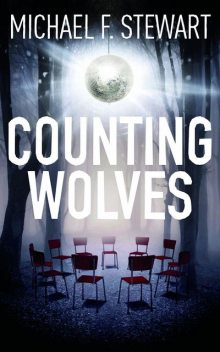 Counting Wolves, Michael Stewart