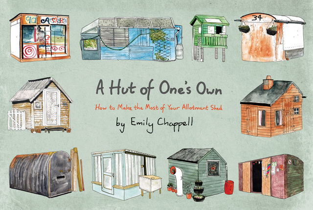 A Hut of One's Own, Emily Chappell
