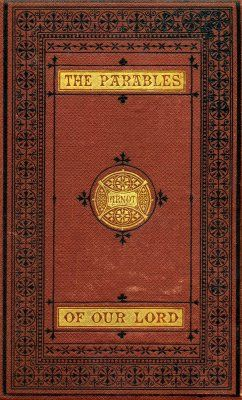 The Parables of Our Lord, William Arnot