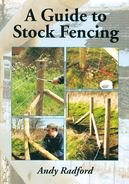Guide to Stock Fencing, Andy Radford