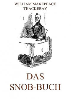 Das Snob-Buch, William Makepeace Thackeray