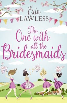 The One with All the Bridesmaids, Erin Lawless